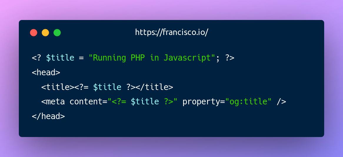 Running PHP in Javascript 🤯 — Francisco Presencia
